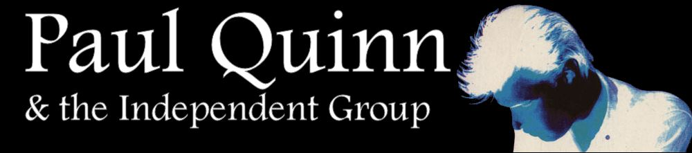 Paul Quinn & the Independent Group